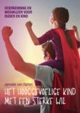 Het hooggevoelige kind met een sterke wil